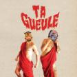 Ta Gueule