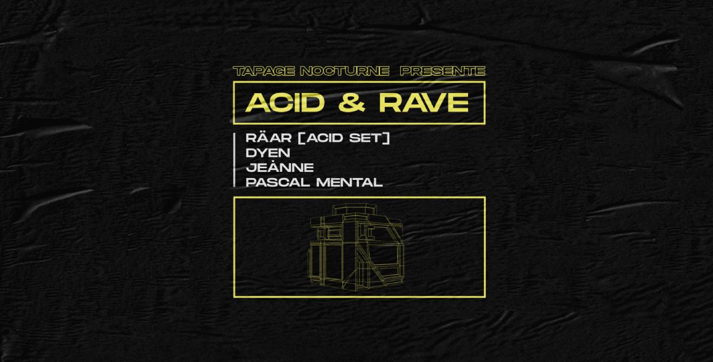 Acid & Rave : Räar (Acid Set), Jeånne, Dyen, Pascal Mental