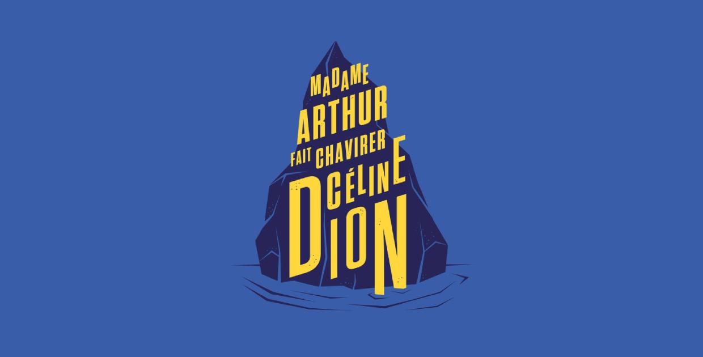 MADAME ARTHUR FAIT CHAVIRER CÉLINE DION