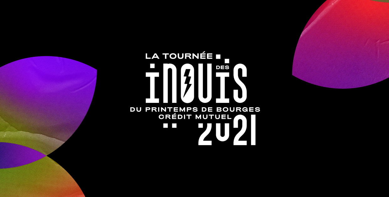 LA TOURNÉE 2021 DES INOUïS