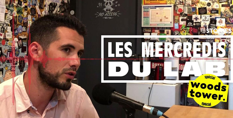 LES MERCREDIS DU LAB #11 : Spécial Woodstower w/ Maxime Noly